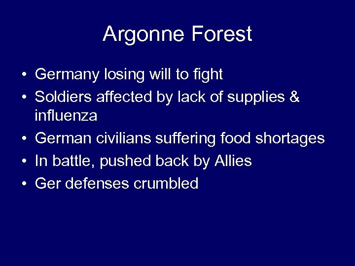 Argonne Forest • Germany losing will to fight • Soldiers affected by lack of
