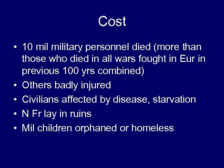Cost • 10 military personnel died (more than those who died in all wars