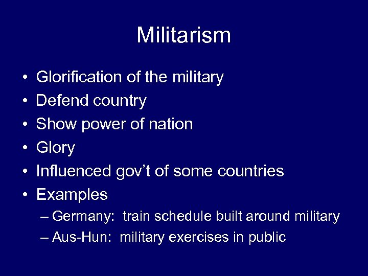 Militarism • • • Glorification of the military Defend country Show power of nation
