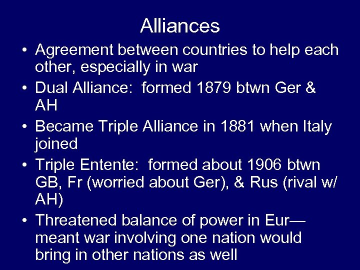 Alliances • Agreement between countries to help each other, especially in war • Dual
