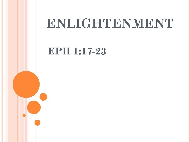 ENLIGHTENMENT EPH 1: 17 -23