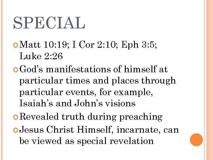 SPECIAL Matt 10: 19; I Cor 2: 10; Eph 3: 5; Luke 2: 26