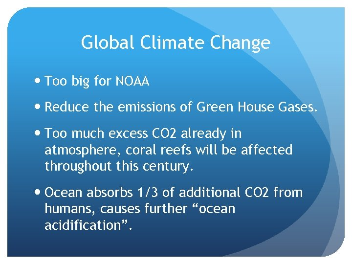 Global Climate Change Too big for NOAA Reduce the emissions of Green House Gases.
