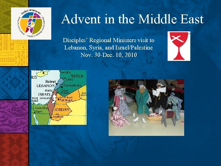 Advent in the Middle East Disciples' Regional Ministers visit to Lebanon, Syria, and Israel/Palestine