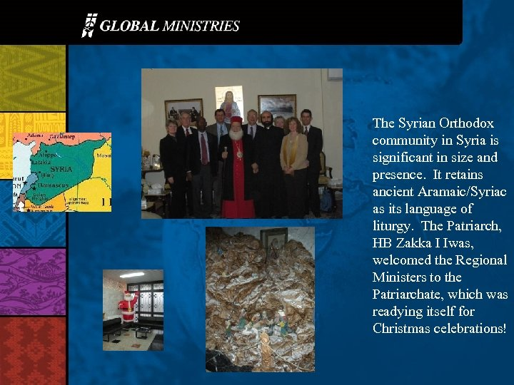 The Syrian Orthodox community in Syria is significant in size and presence. It retains