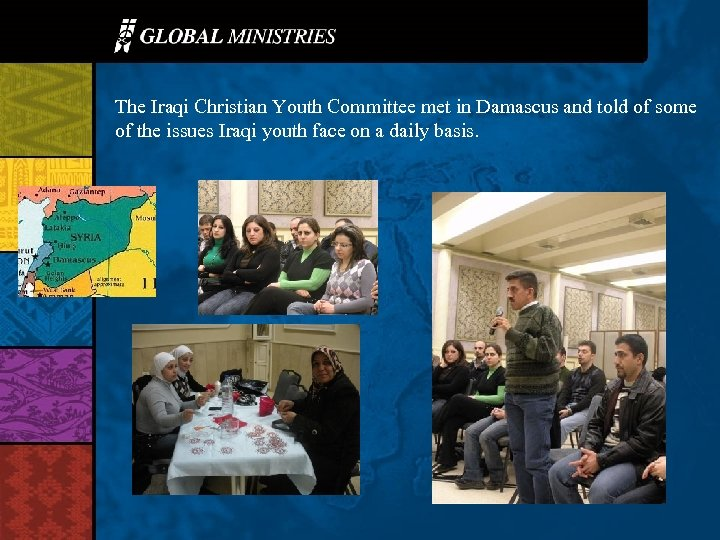 The Iraqi Christian Youth Committee met in Damascus and told of some of the