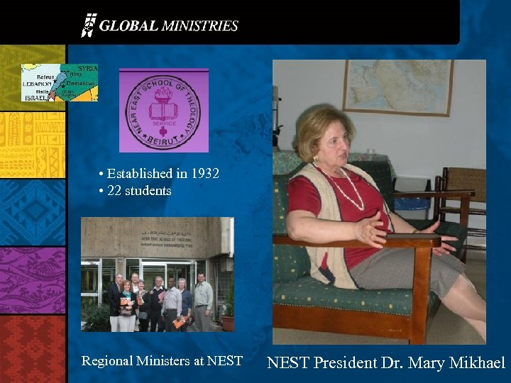 • Established in 1932 • 22 students Regional Ministers at NEST President Dr.