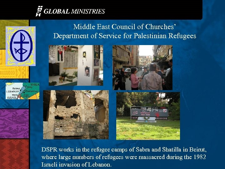 Middle East Council of Churches' Department of Service for Palestinian Refugees DSPR works in