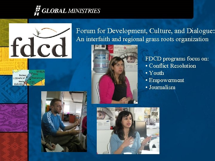 Forum for Development, Culture, and Dialogue: An interfaith and regional grass roots organization FDCD