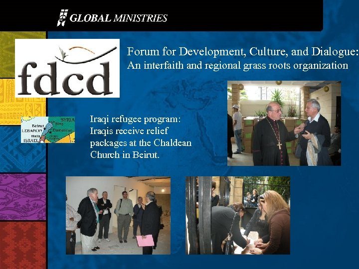 Forum for Development, Culture, and Dialogue: An interfaith and regional grass roots organization Iraqi