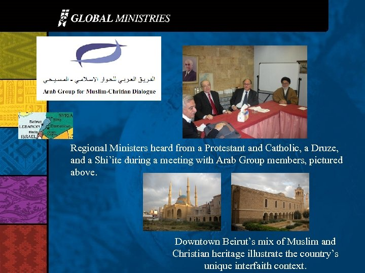 Regional Ministers heard from a Protestant and Catholic, a Druze, and a Shi'ite during