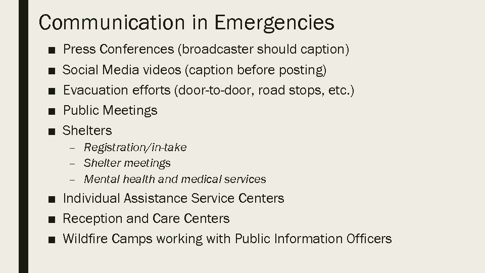 Communication in Emergencies ■ ■ ■ Press Conferences (broadcaster should caption) Social Media videos
