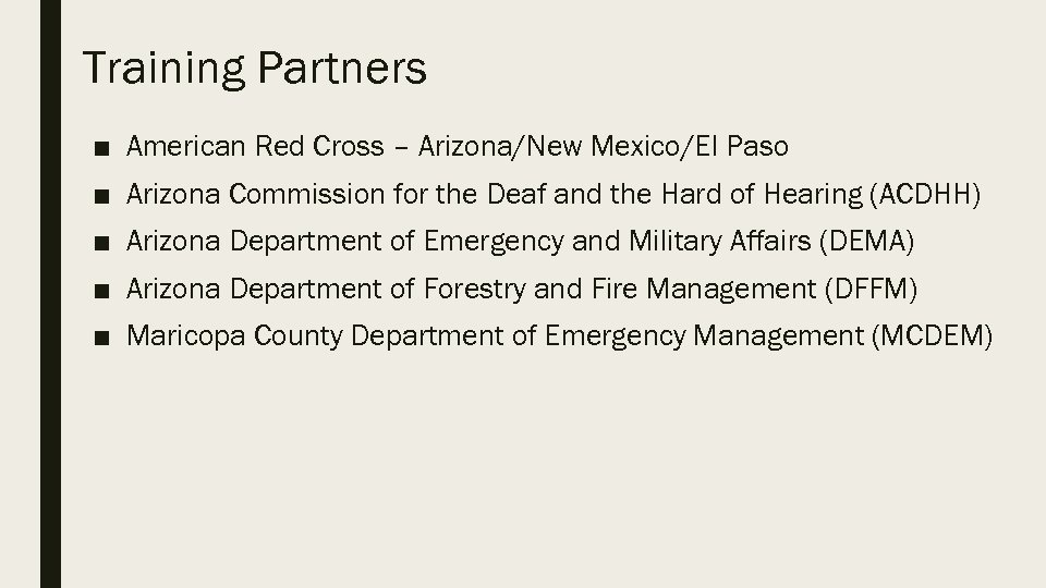 Training Partners ■ American Red Cross – Arizona/New Mexico/El Paso ■ Arizona Commission for