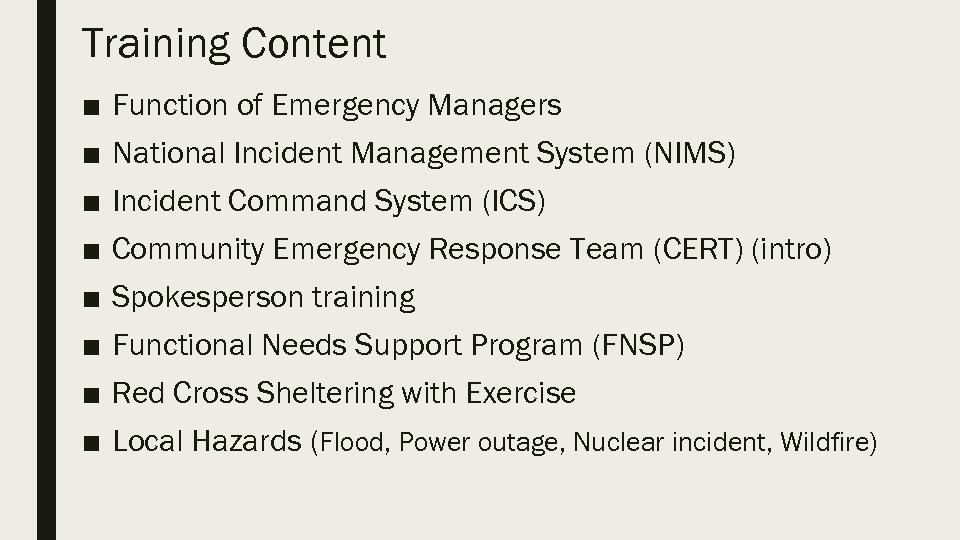 Training Content ■ ■ ■ ■ Function of Emergency Managers National Incident Management System