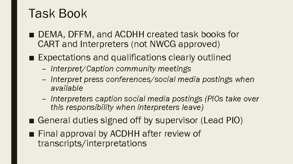 Task Book ■ DEMA, DFFM, and ACDHH created task books for CART and Interpreters