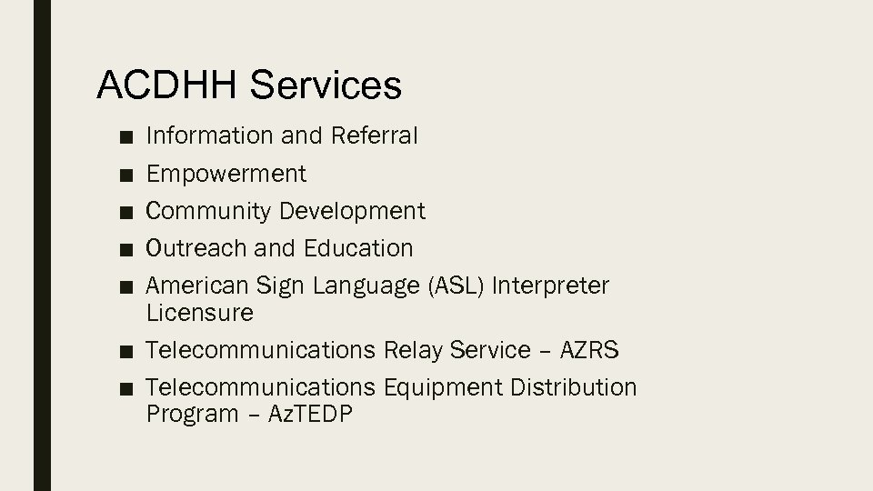 ACDHH Services ■ ■ ■ Information and Referral Empowerment Community Development Outreach and Education