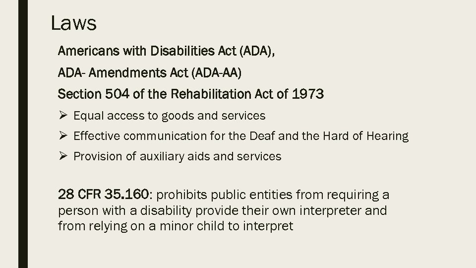 Laws Americans with Disabilities Act (ADA), ADA- Amendments Act (ADA-AA) Section 504 of the