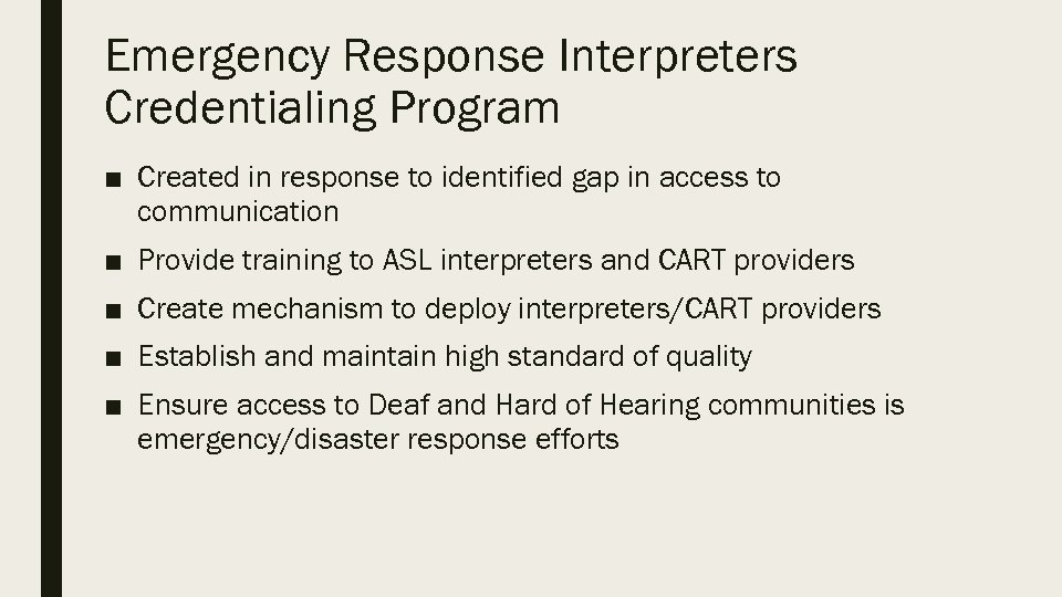 Emergency Response Interpreters Credentialing Program ■ Created in response to identified gap in access
