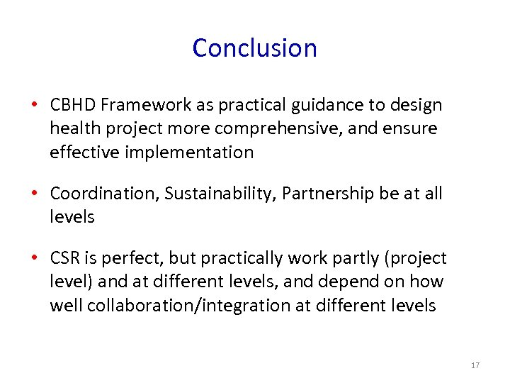 Conclusion • CBHD Framework as practical guidance to design health project more comprehensive, and
