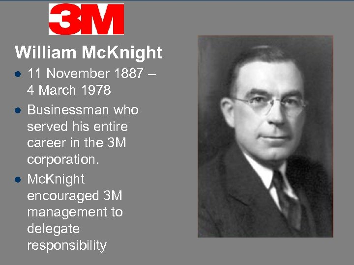 William Mc. Knight l l l 11 November 1887 – 4 March 1978 Businessman