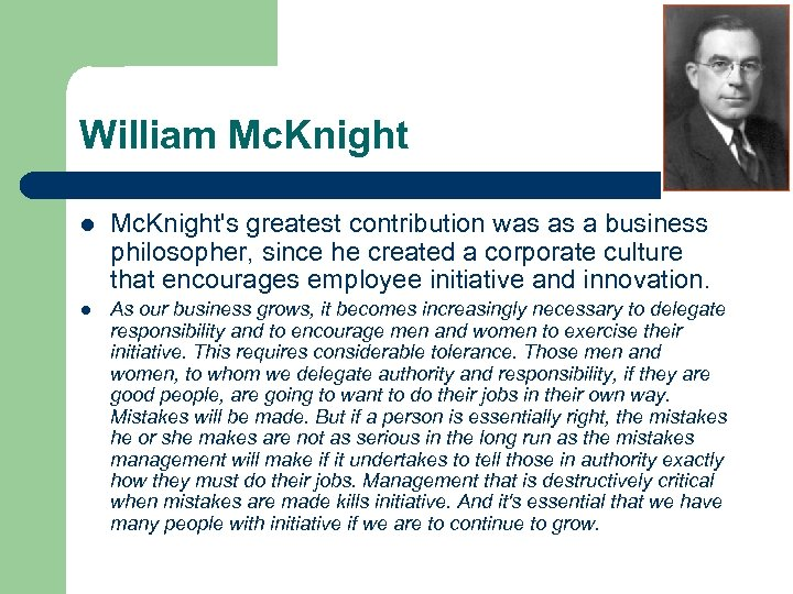 William Mc. Knight l Mc. Knight's greatest contribution was as a business philosopher, since