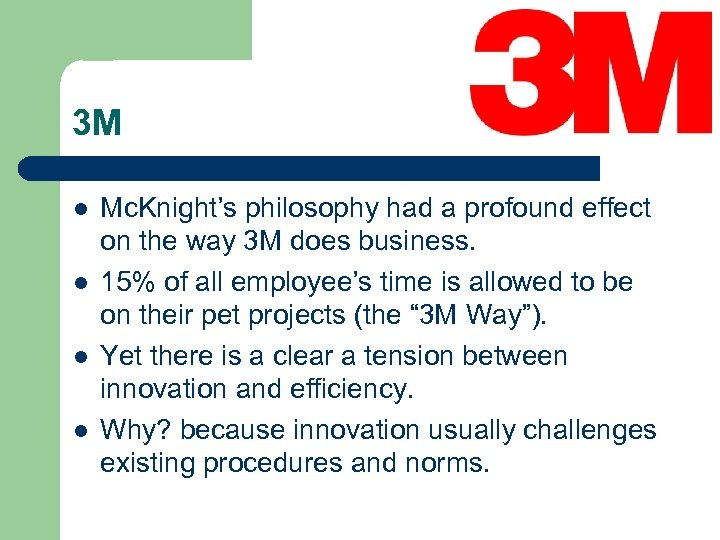 3 M l l Mc. Knight's philosophy had a profound effect on the way