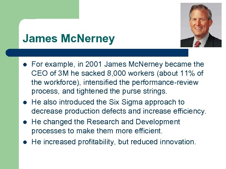 James Mc. Nerney l l For example, in 2001 James Mc. Nerney became the