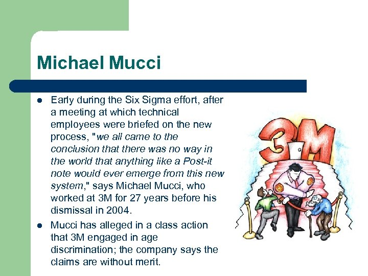 Michael Mucci l l Early during the Six Sigma effort, after a meeting at
