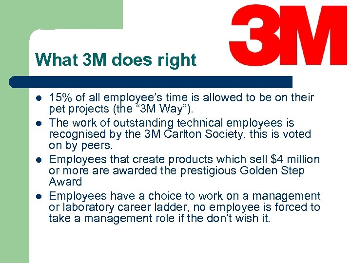 What 3 M does right l l 15% of all employee's time is allowed