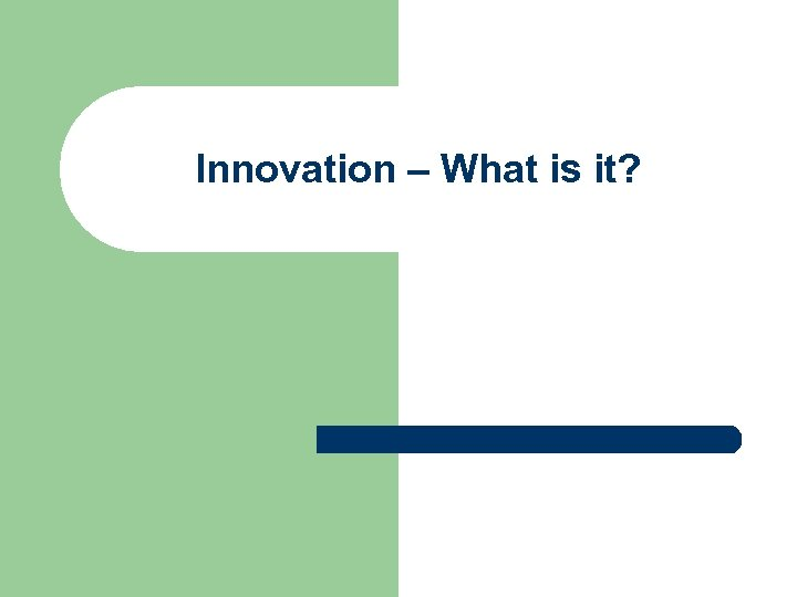 Innovation – What is it?
