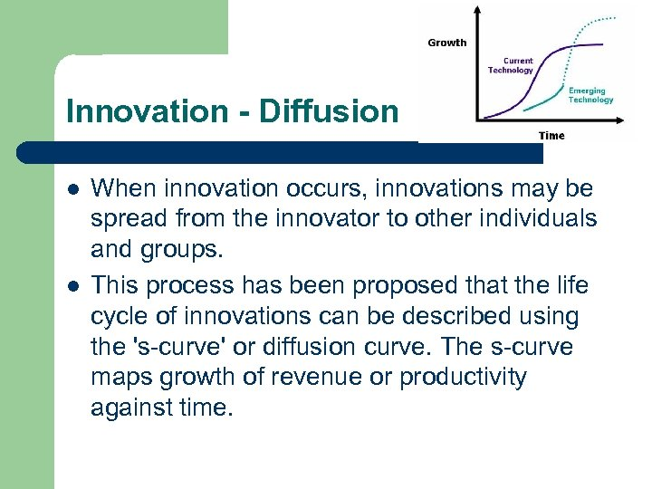 Innovation - Diffusion l l When innovation occurs, innovations may be spread from the