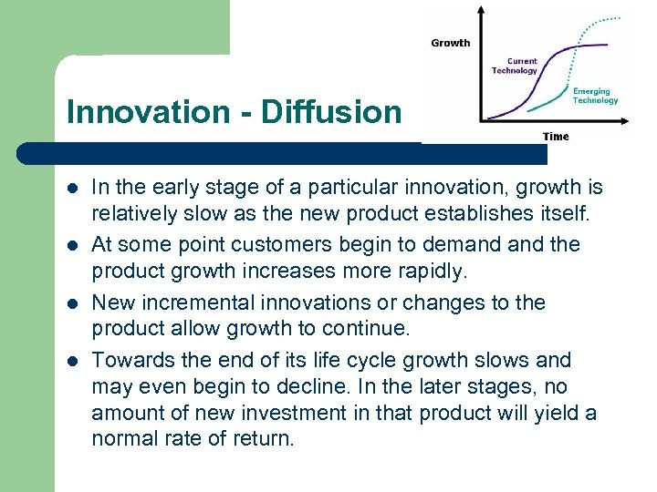 Innovation - Diffusion l l In the early stage of a particular innovation, growth