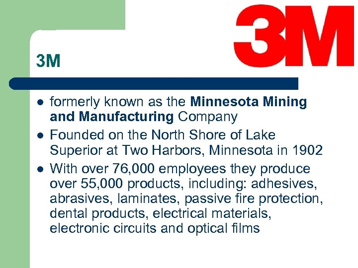 3 M l l l formerly known as the Minnesota Mining and Manufacturing Company