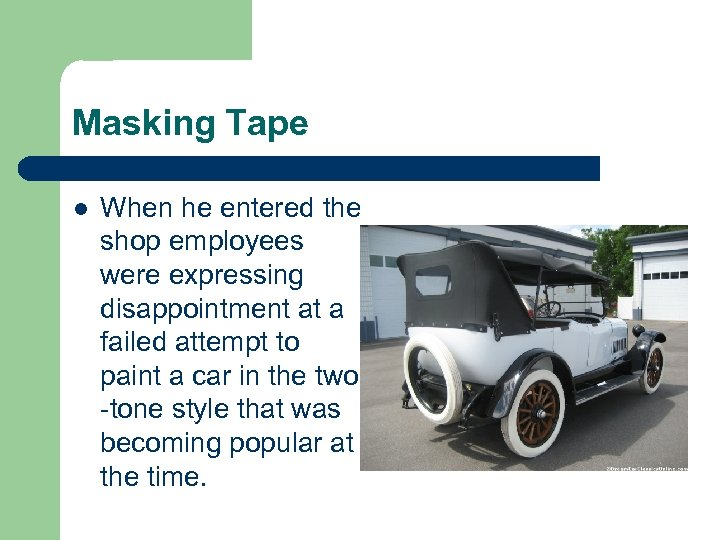 Masking Tape l When he entered the shop employees were expressing disappointment at a
