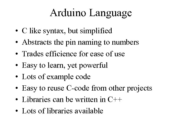 Arduino A free development system based on Atmel