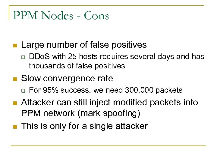 PPM Nodes - Cons n Large number of false positives q n Slow convergence