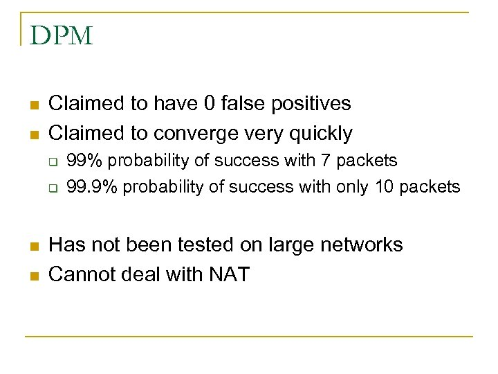 DPM n n Claimed to have 0 false positives Claimed to converge very quickly