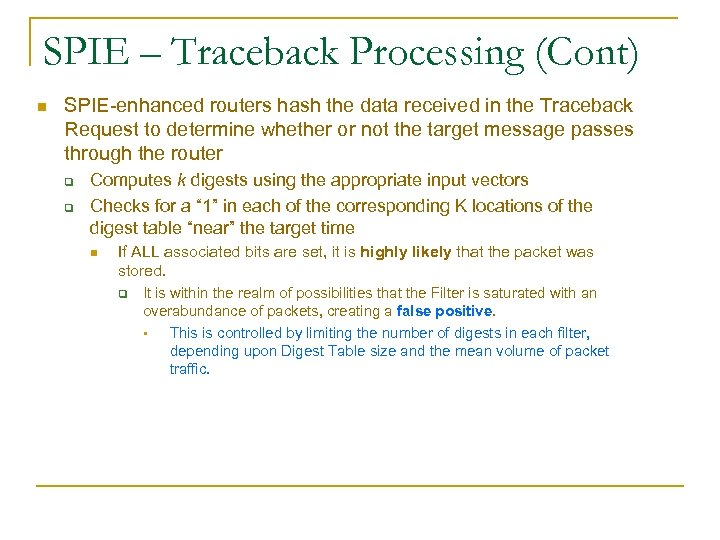 SPIE – Traceback Processing (Cont) n SPIE-enhanced routers hash the data received in the