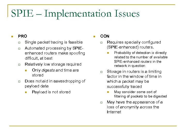 SPIE – Implementation Issues n PRO q Single packet tracing is feasible q Automated