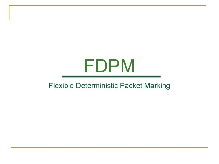 FDPM Flexible Deterministic Packet Marking
