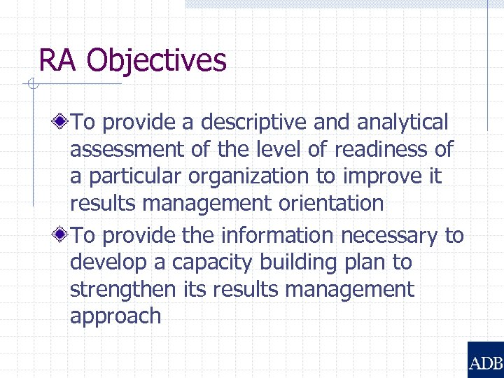 RA Objectives To provide a descriptive and analytical assessment of the level of readiness