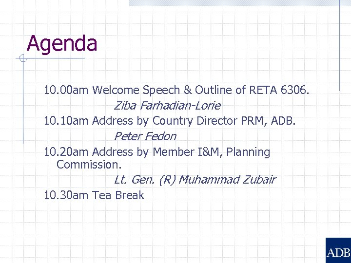 Agenda 10. 00 am Welcome Speech & Outline of RETA 6306. Ziba Farhadian-Lorie 10.