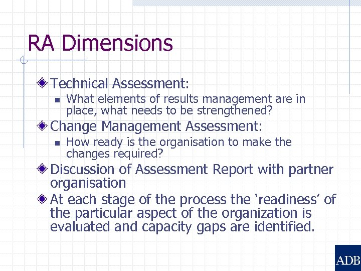 RA Dimensions Technical Assessment: n What elements of results management are in place, what