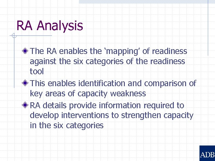 RA Analysis The RA enables the 'mapping' of readiness against the six categories of