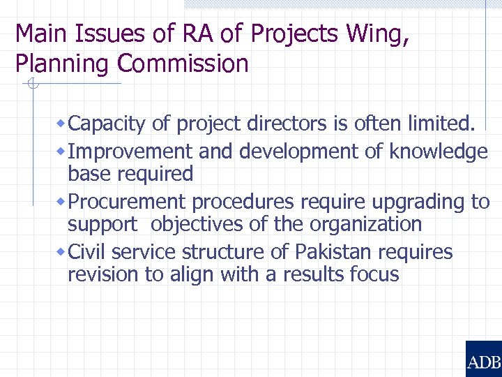 Main Issues of RA of Projects Wing, Planning Commission w Capacity of project directors