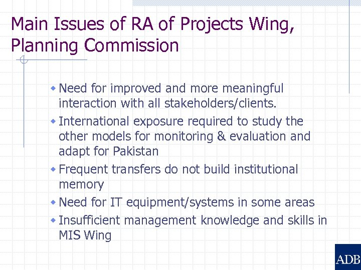Main Issues of RA of Projects Wing, Planning Commission w Need for improved and