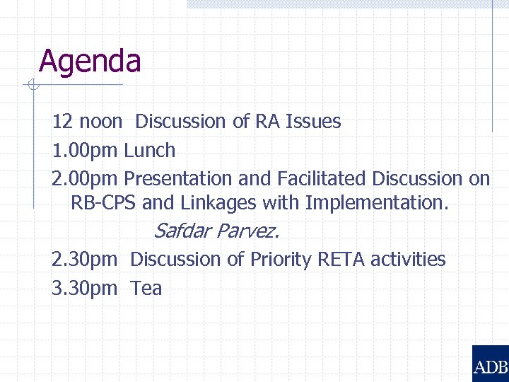 Agenda 12 noon Discussion of RA Issues 1. 00 pm Lunch 2. 00 pm