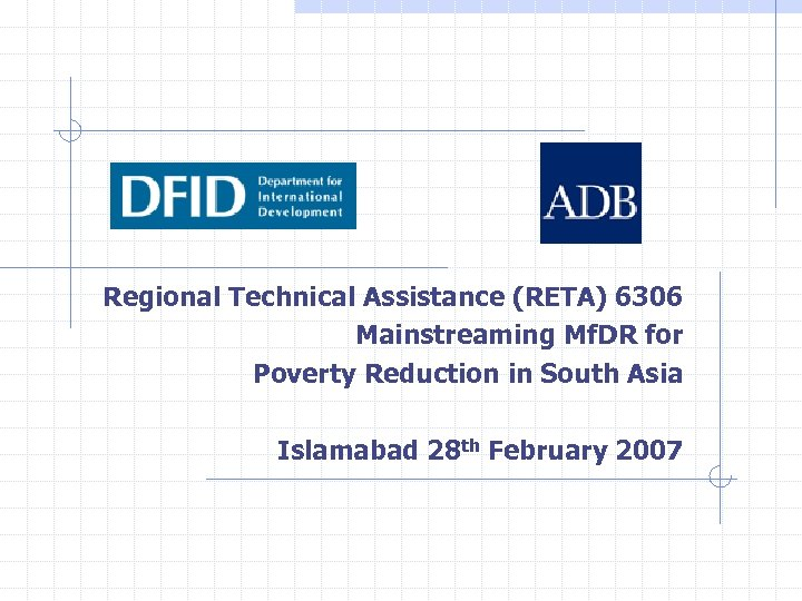 Regional Technical Assistance (RETA) 6306 Mainstreaming Mf. DR for Poverty Reduction in South Asia