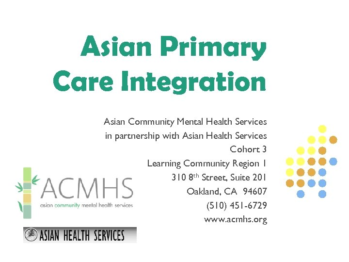 Asian Primary Care Integration Asian Community Mental Health Services in partnership with Asian Health