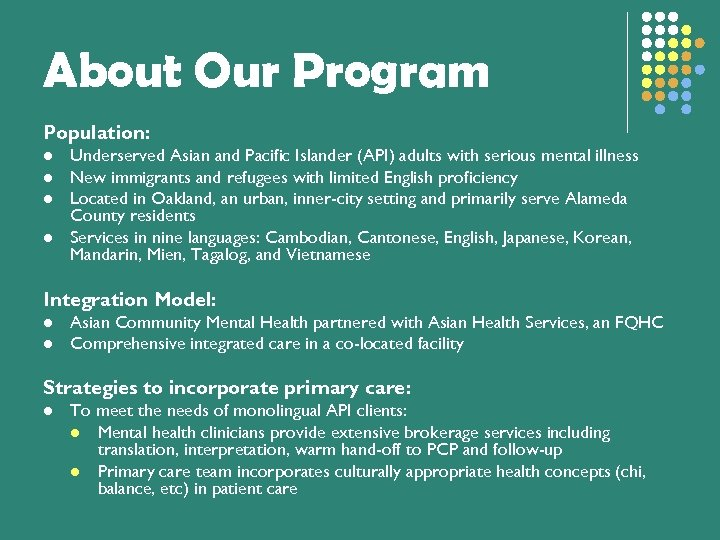 About Our Program Population: l l Underserved Asian and Pacific Islander (API) adults with